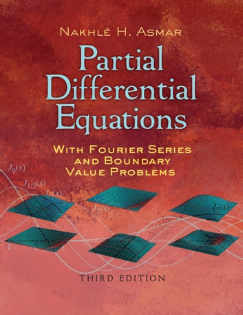 Partial differential equations with fourier series and boundary partial differential equations with fourier series and boundary value problems third edition ebook by nakhle fandeluxe Images