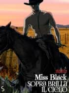 Sopra brilla il cielo eBook by Miss Black