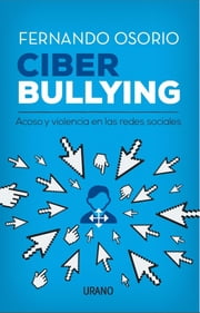 Ciber Bullying - Acoso y violencia en las redes sociales ebook by Kobo.Web.Store.Products.Fields.ContributorFieldViewModel