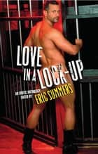 Love in a Lock Up ebook by Eric Summers