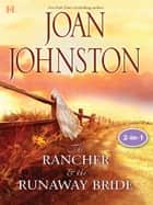 Texas Brides: The Rancher And The Runaway Bride ebook by Joan Johnston