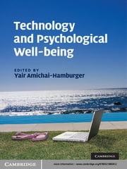 Technology and Psychological Well-being ebook by Yair Amichai-Hamburger