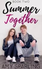 Summer Together - The Summer Series, #2 ebook by Amy Sparling
