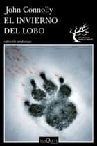 El invierno del lobo ebook by John Connolly, Carlos Milla Soler