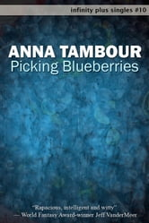 Picking Blueberries ebook by Anna Tambour