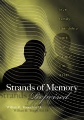 Strands of Memory - Reprised ebook by William R. Tracey Ed. D