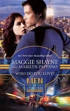 Who Do You Love? - An Anthology ebook by Maggie Shayne, Marilyn Pappano