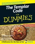 The Templar Code For Dummies ebook by Christopher Hodapp, Alice Von Kannon
