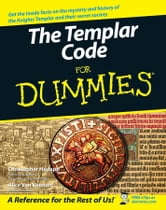 The Templar Code For Dummies ebook by Christopher Hodapp,Alice Von Kannon