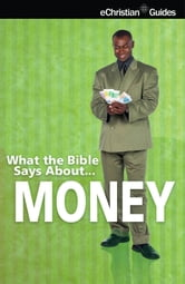 What the Bible Says About Money ebook by eChristian