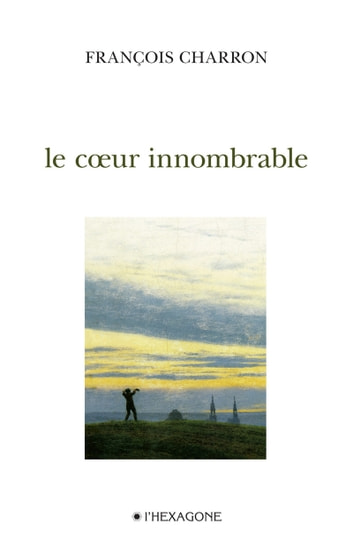 Le cœur innombrable ebook by François Charron