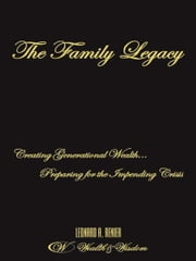 The Family Legacy ebook by Leonard A. Renier