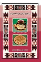 Vareniki (Pierogi) ebook by Nadejda Reilly