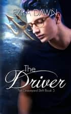 The Driver ebook by Ezra Dawn