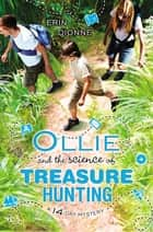 Ollie and the Science of Treasure Hunting ebook by Erin Dionne