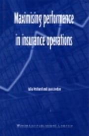 Maximising Performance in Insurance Operations ebook by Prichard, Julia