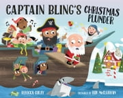 Captain Bling's Christmas Plunder ebook by Rebecca Colby, Rob McClurkan