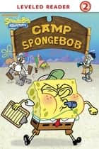 Camp SpongeBob (SpongeBob SquarePants) ebook by Nickelodeon Publishing
