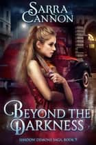 Beyond The Darkness 電子書 by Sarra Cannon