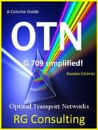 Concise Guide to OTN optical transport networks ebook by alasdair gilchrist