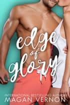 Edge of Glory ebook by Magan Vernon