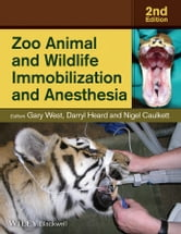 Zoo Animal and Wildlife Immobilization and Anesthesia ebook by