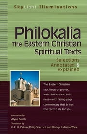 Philokalia—The Eastern Christian Spiritual Texts - Selections Annotated & Explained ebook by Allyne Smith,G. E. H. Palmer,Philip Sherrard,Bishop Kallistos Ware