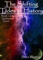 The Shifting Tides of History ebook by Shiva Winters