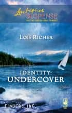 Identity: Undercover - A Fresh-Start Family Romance ebook by