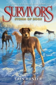 Survivors #6: Storm of Dogs ebook by Erin Hunter