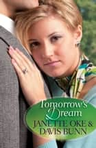 Tomorrow's Dream ebook by Janette Oke,Davis Bunn