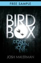 Bird Box: free sampler (chapter 1): The bestselling psychological thriller, now a major film ebook by Josh Malerman