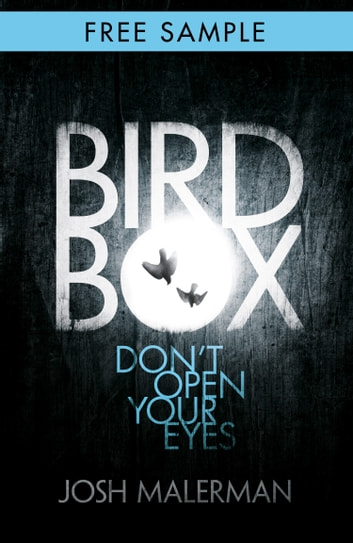 Bird Box: free sampler (chapter 1) ebook by Josh Malerman