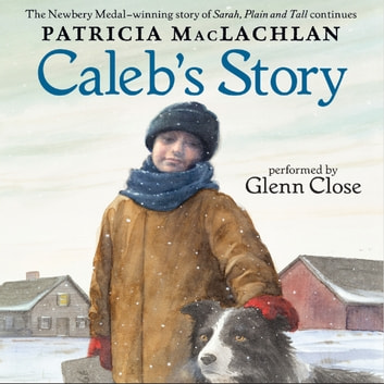 Caleb's Story audiobook by Patricia MacLachlan