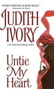 Untie My Heart ebook by Judith Ivory