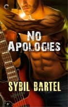 No Apologies ebook by Sybil Bartel