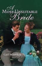 A Most Unsuitable Bride ebook by Gail Whitiker