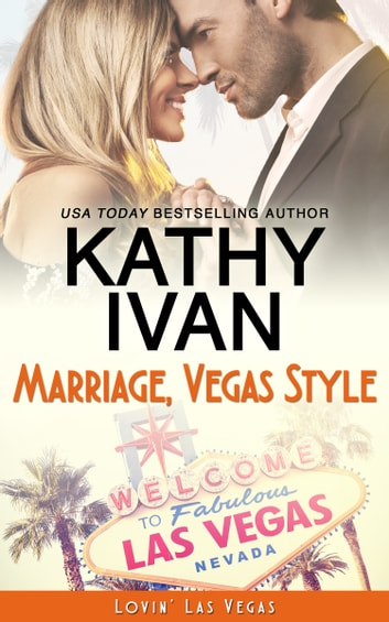 Marriage, Vegas Style ebook by Kathy Ivan