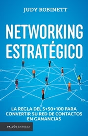 Networking estratégico ebook by Judy Robinett