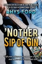 'Nother Sip of Gin ebook by Rhys Ford