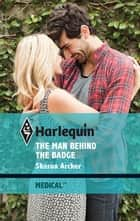 The Man Behind the Badge ebook by Sharon Archer