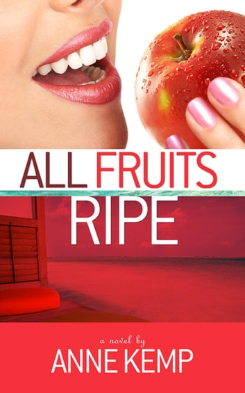 All Fruits Ripe - The Abby George Series, #1 ebook by Anne Kemp