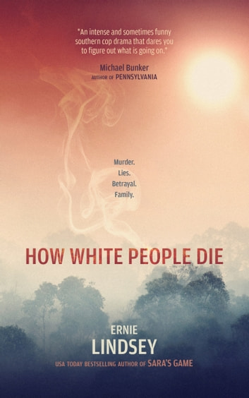 How White People Die ebook by Ernie Lindsey