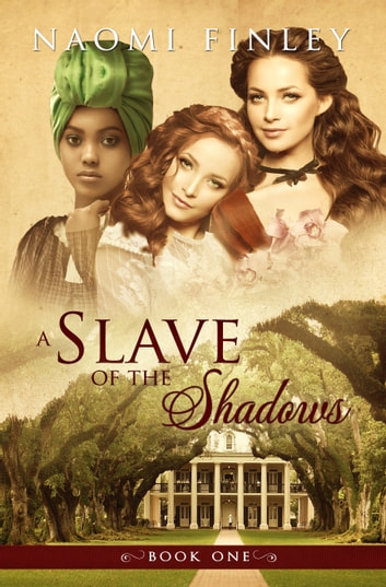 A Slave of the Shadows ebook by Naomi Finley