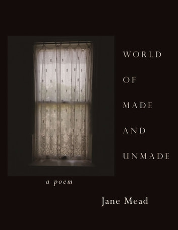 World of Made and Unmade ebook by Jane Mead