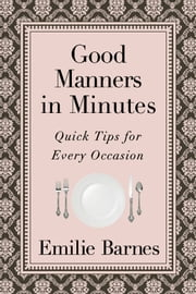 Good Manners in Minutes ebook by Emilie Barnes