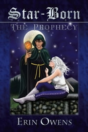 Star Born: The Prophecy ebook by Erin Owens