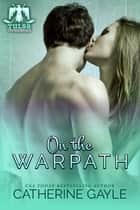On the Warpath ebook by Catherine Gayle