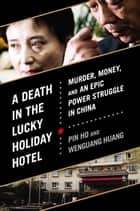 A Death in the Lucky Holiday Hotel ebook by Pin Ho,Wenguang Huang