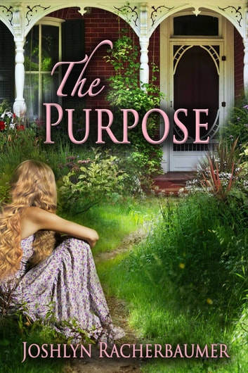 The Purpose ebook by Joshlyn Racherbaumer